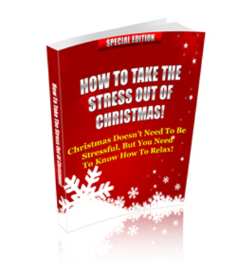 Product picture How To Take The Stress Out Of Christmas